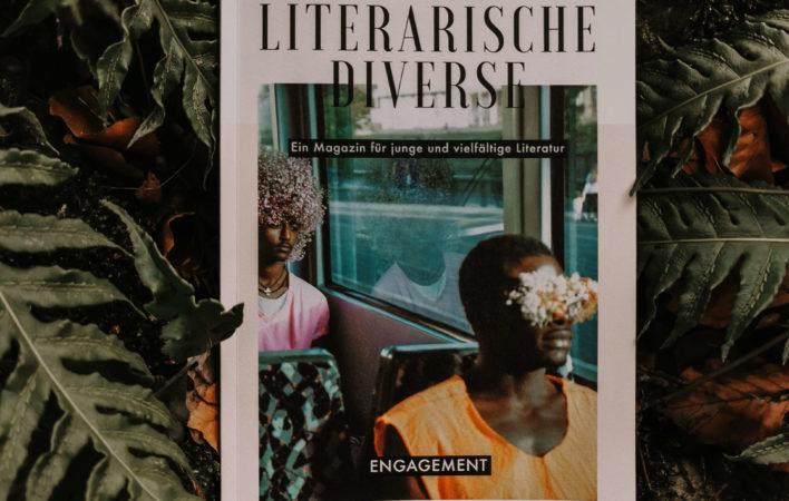 Literarische Diverse, Literatur, Lesen, Junge Literatur, Bücher, Leseempfehlung, Buchempfehlung, Magazine Kultur, junge Kultur, junge Autorinnen, junge Literatur